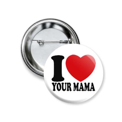 Значок 37мм Люблю твою маму