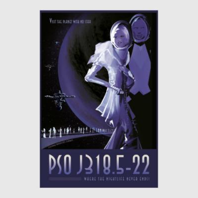 Постер PSO J318.5-22: where the night life never ends!