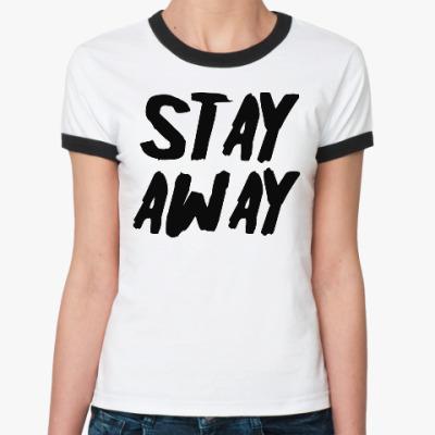 Женская футболка Ringer-T Stay away