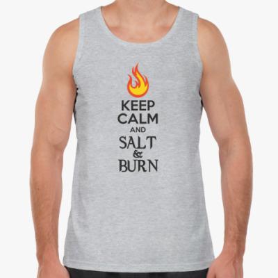 Майка Keep Calm and Salt & Burn