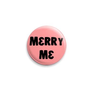 """Значок 25мм  25 мм """"merry me"""""""