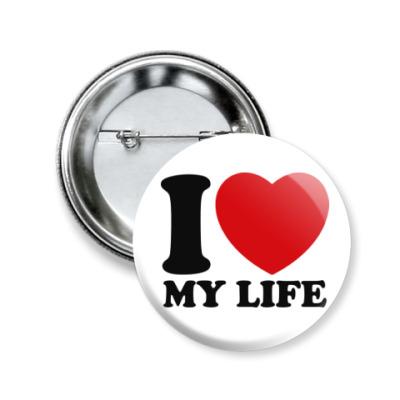 Значок 50мм Люблю свою жизнь