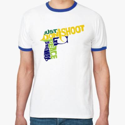 Футболка Ringer-T Не стрелять - путь к миру