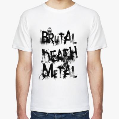 Футболка Brutal Death Metal