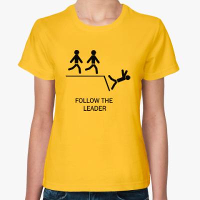 Женская футболка Follow the leader