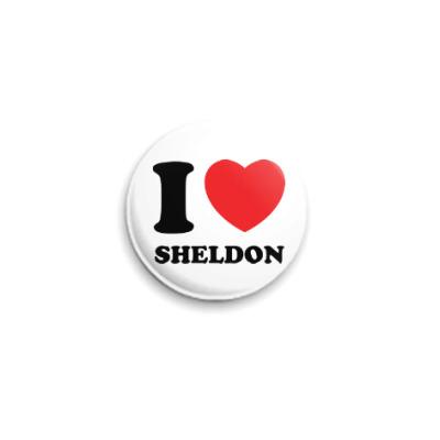 Значок 25мм I Love Sheldon