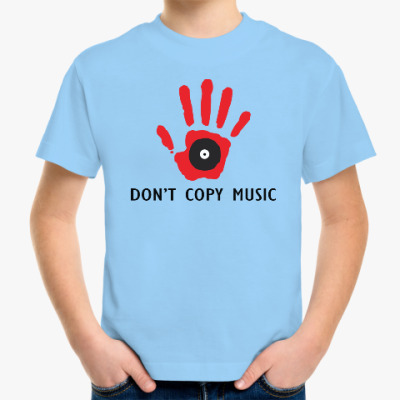 Детская футболка Dont Copy Music