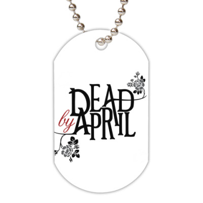 Жетон dog-tag Dead by April