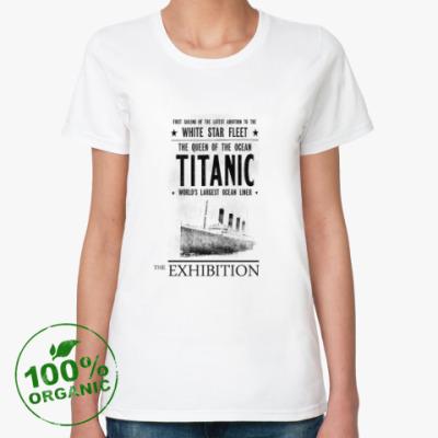 Женская футболка из органик-хлопка Titanic-Exhibition