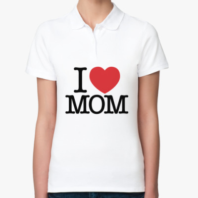 Женская рубашка поло I love MOM!