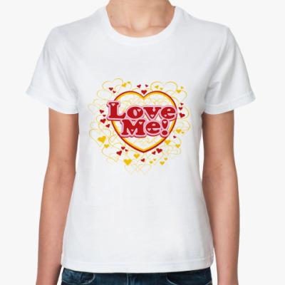 Классическая футболка Love me