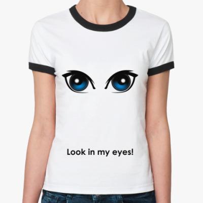 Женская футболка Ringer-T Look in my eyes