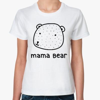 Классическая футболка Мама медведь
