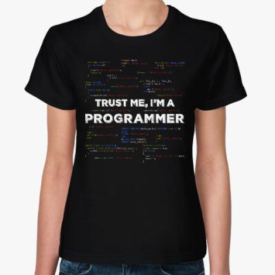 Женская футболка Trust me, i'm a PROGRAMMER