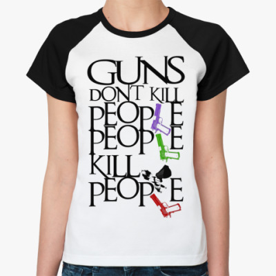 Guns Don't Kill  Жен