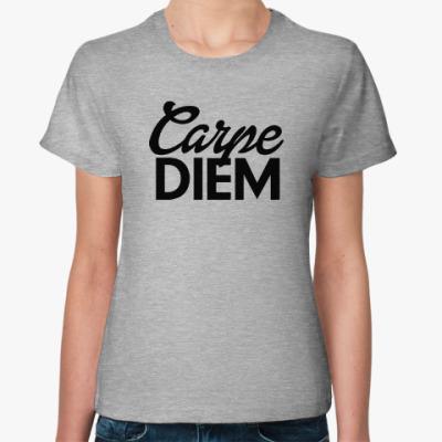 Женская футболка Carpe Diem Живи настоящим