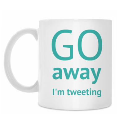 Кружка  Go away i'm tweeting