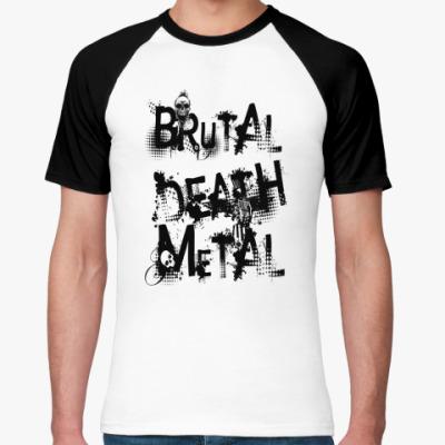Футболка реглан Brutal Death Metal