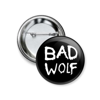 Значок 37мм Bad Wolf