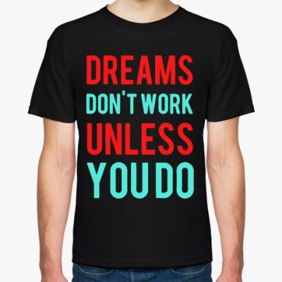 Футболка Мечты не работают