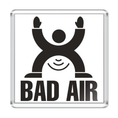 Магнит Плохой воздух