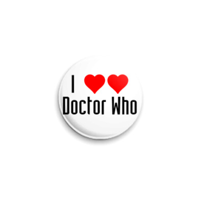 Значок 25мм I Love Doctor Who (WHO31)