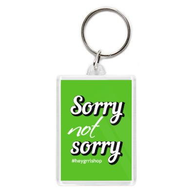Брелок Sorry Not Sorry брелок