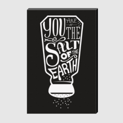 Холст You are the Salt of the earth
