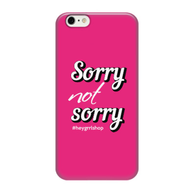 Чехол для iPhone 6 Sorry Not Sorry iPhone