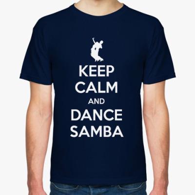 Футболка Keep Calm And Dance Samba