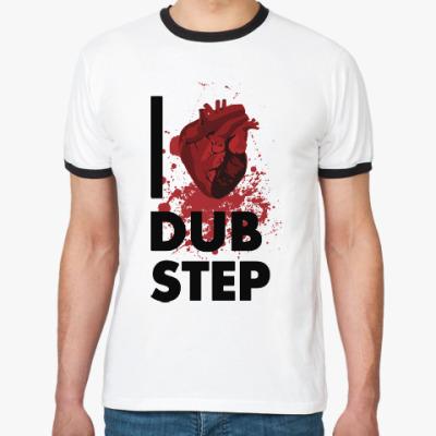Футболка Ringer-T I LOVE DUBSTEP