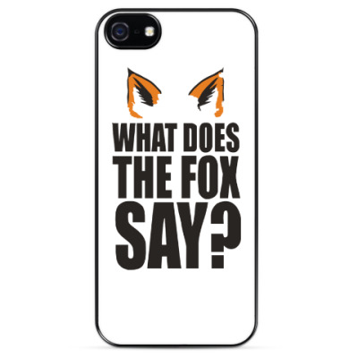 Чехол для iPhone What Does The Fox Say?