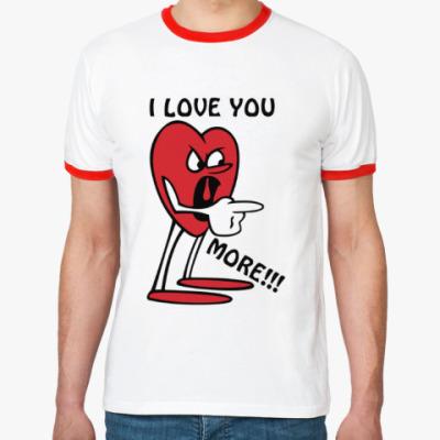Футболка Ringer-T Я люблю тебя сильнее !!!