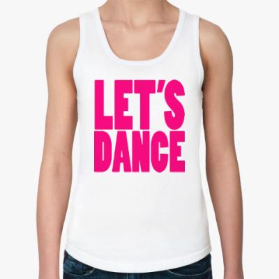 Женская майка Let's dance