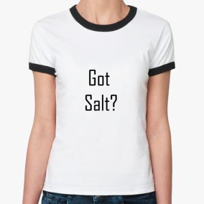 Женская футболка Ringer-T Got salt?