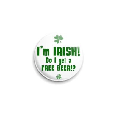 Значок 25мм  I'm Irish!