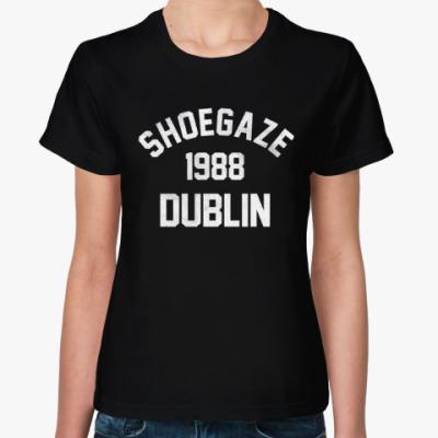 Женская футболка Shoegaze Dublin 1988