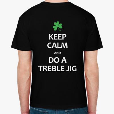 Футболка Keep Calm and Do a Treble Jig