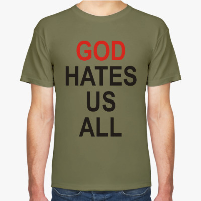 Футболка Бог ненавидит нас всех