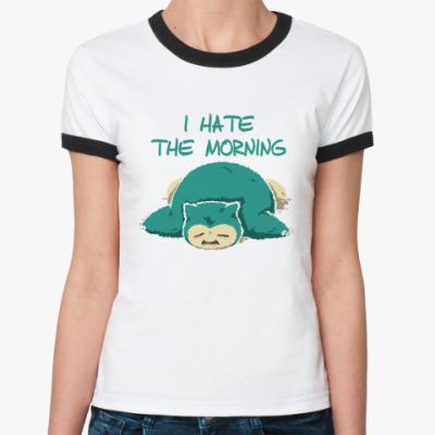 Женская футболка Ringer-T Я ненавижу утро