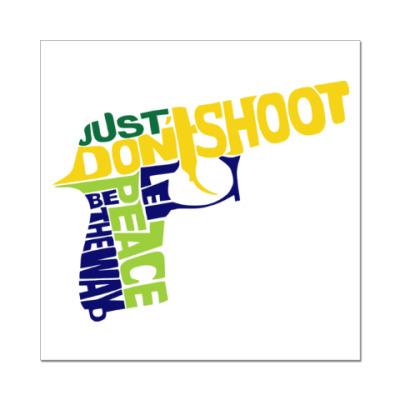 Наклейка (стикер) Не стрелять - путь к миру