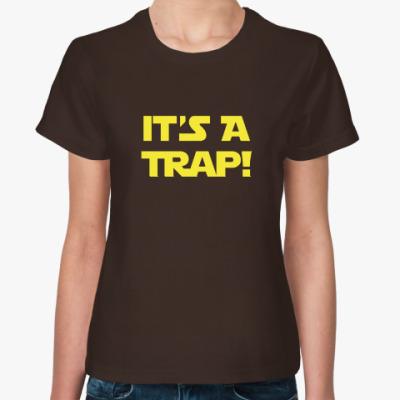 Женская футболка IT's A TRAP