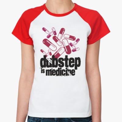 Женская футболка реглан Дабстеп медицина