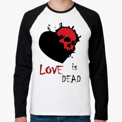 Футболка реглан с длинным рукавом Love is dead