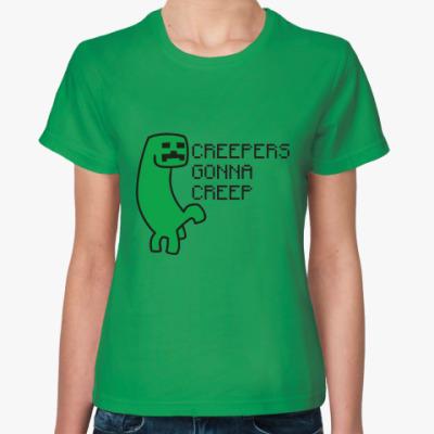 Женская футболка Creepers gonna creep