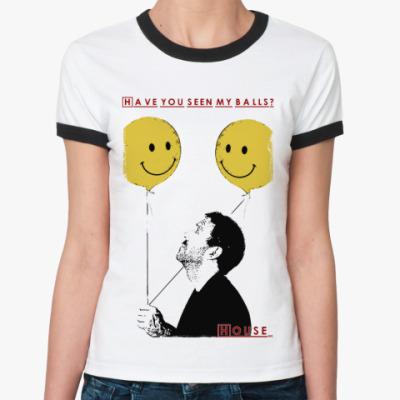 Женская футболка Ringer-T Balls для Хауса