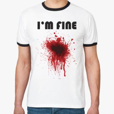 Футболка Ringer-T I'm fine