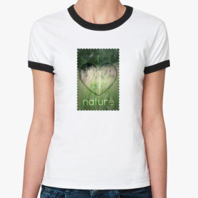 Женская футболка Ringer-T  'I Heart Nature'