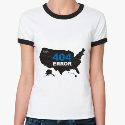 Женская футболка Ringer-T  Error 404