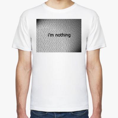 Футболка I'm nothing